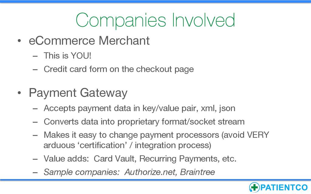 Companies Involved • eCommerce Merchant – T...