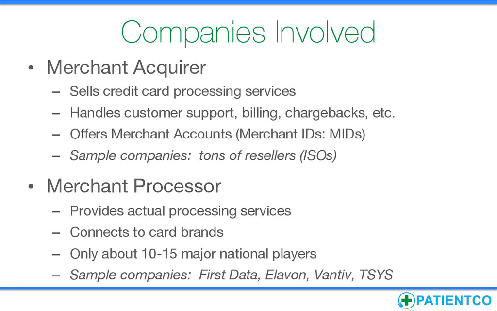 Companies Involved • Merchant Acquirer  – S...