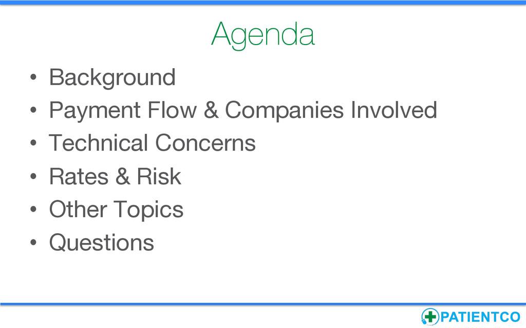 Agenda • Background • Payment Flow & Compan...