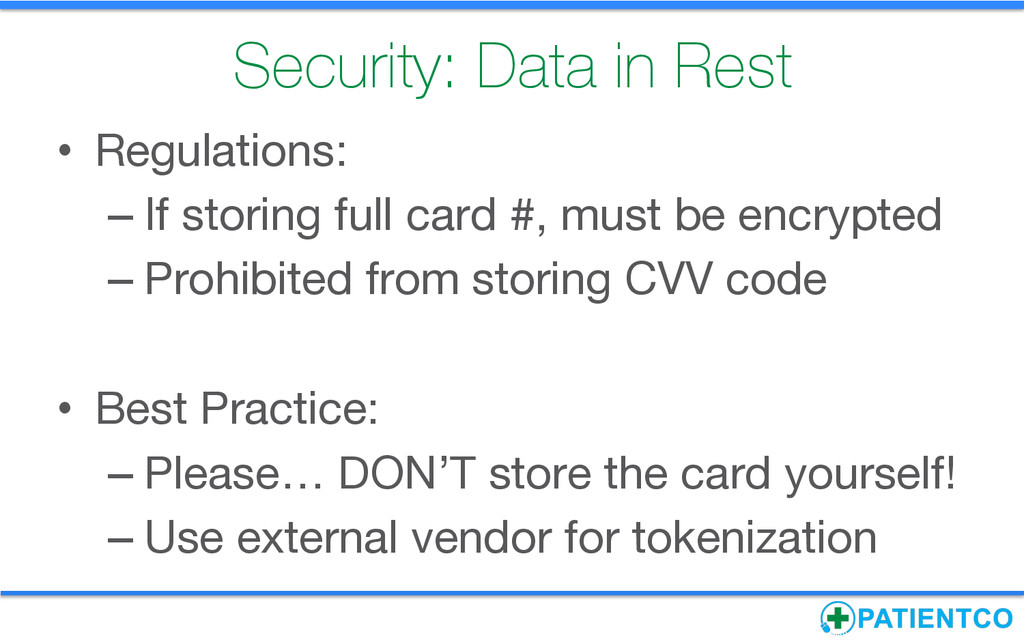 Security: Data in Rest • Regulations: –If s...