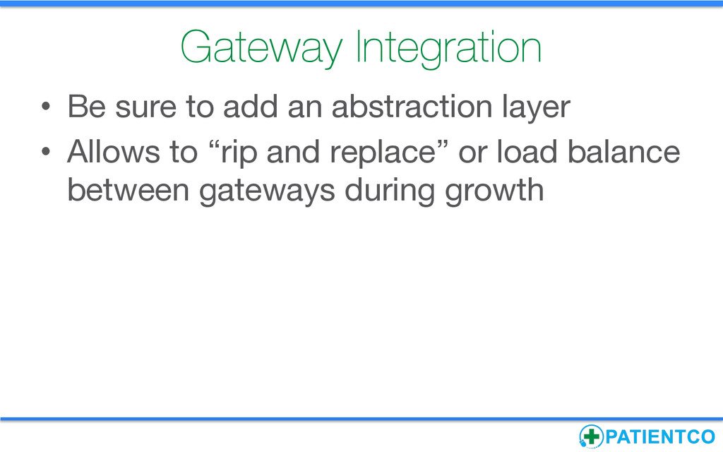 Gateway Integration • Be sure to add an abstr...