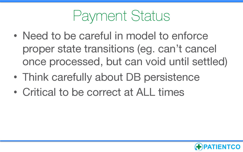Payment Status • Need to be careful in model ...