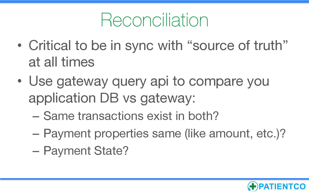 Reconciliation • Critical to be in sync with ...
