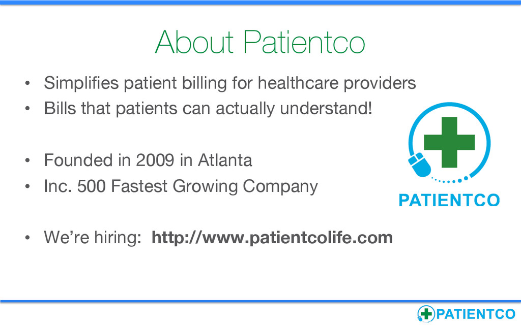 About Patientco • Simplifies patient billing f...