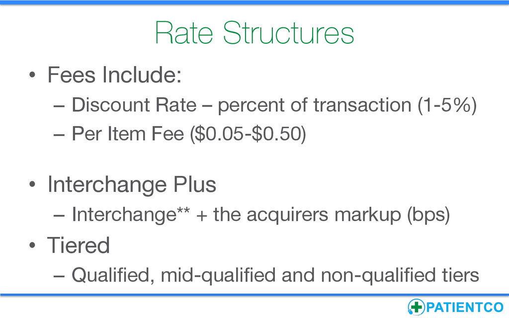 Rate Structures • Fees Include: – Discount ...