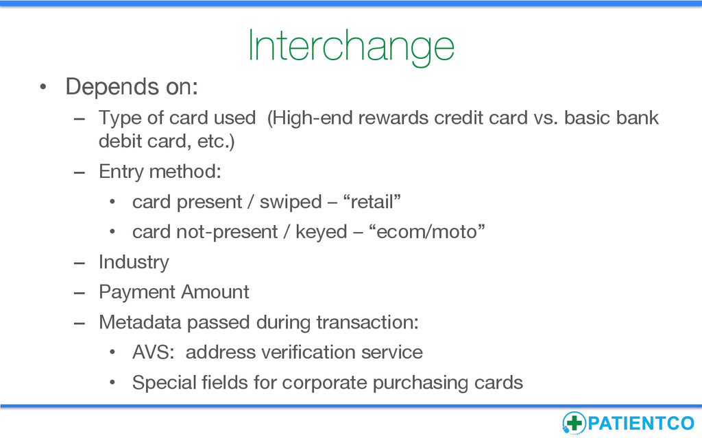 Interchange • Depends on: – Type of card us...