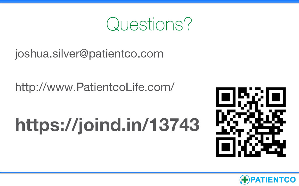 Questions? joshua.silver@patientco.com  http...