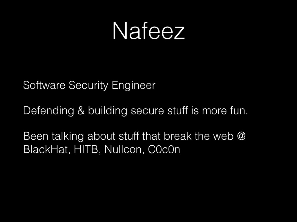 Nafeez Software Security Engineer Defending & b...