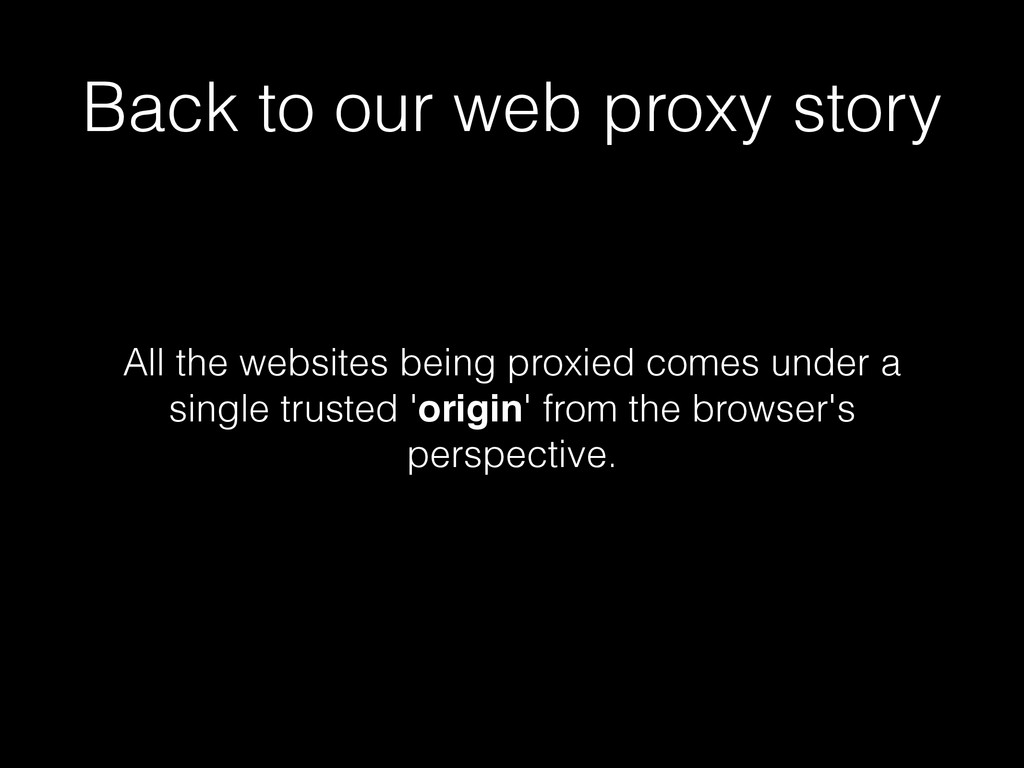 Back to our web proxy story All the websites be...