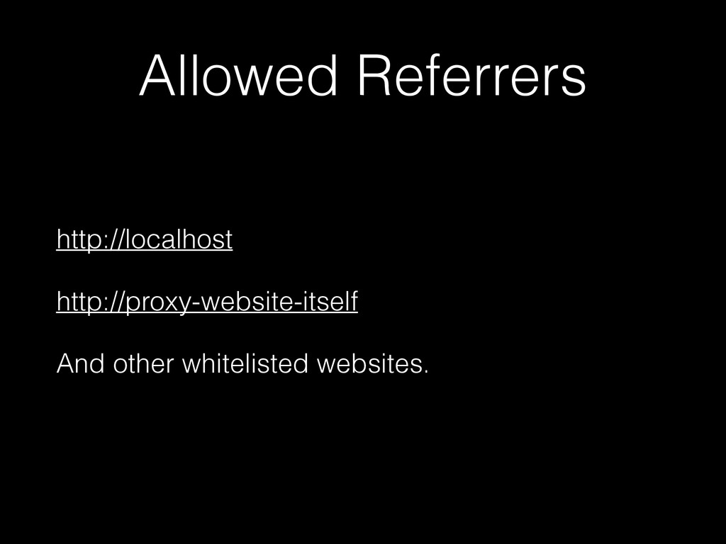 Allowed Referrers http://localhost http://proxy...