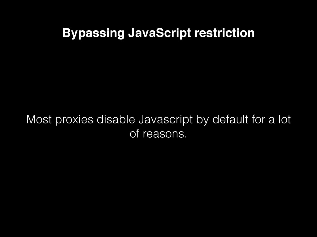 Bypassing JavaScript restriction Most proxies d...