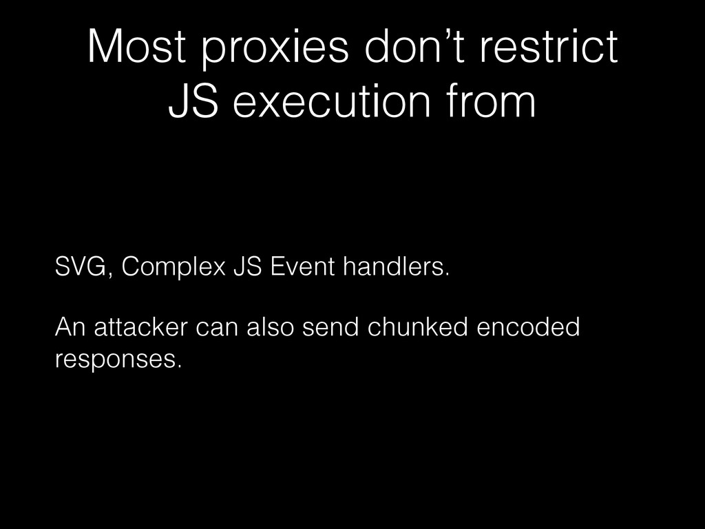 Most proxies don't restrict JS execution from S...