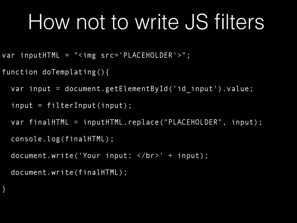 "How not to write JS filters var inputHTML = ""<im..."