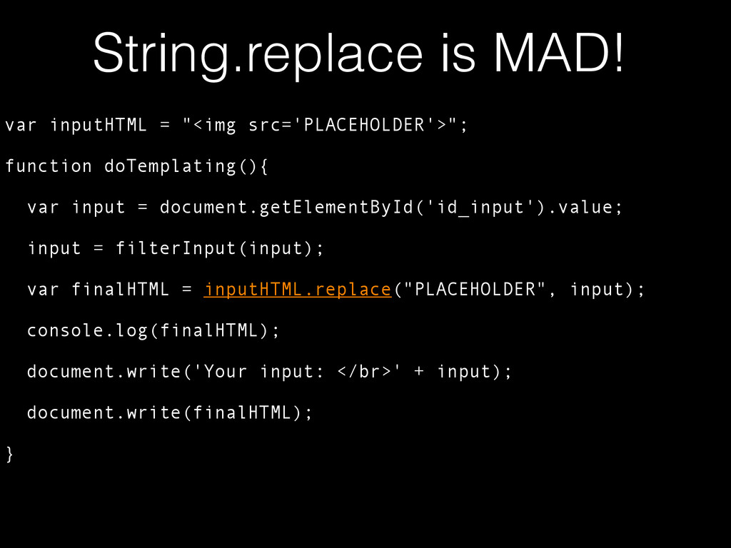 "String.replace is MAD! var inputHTML = ""<img sr..."
