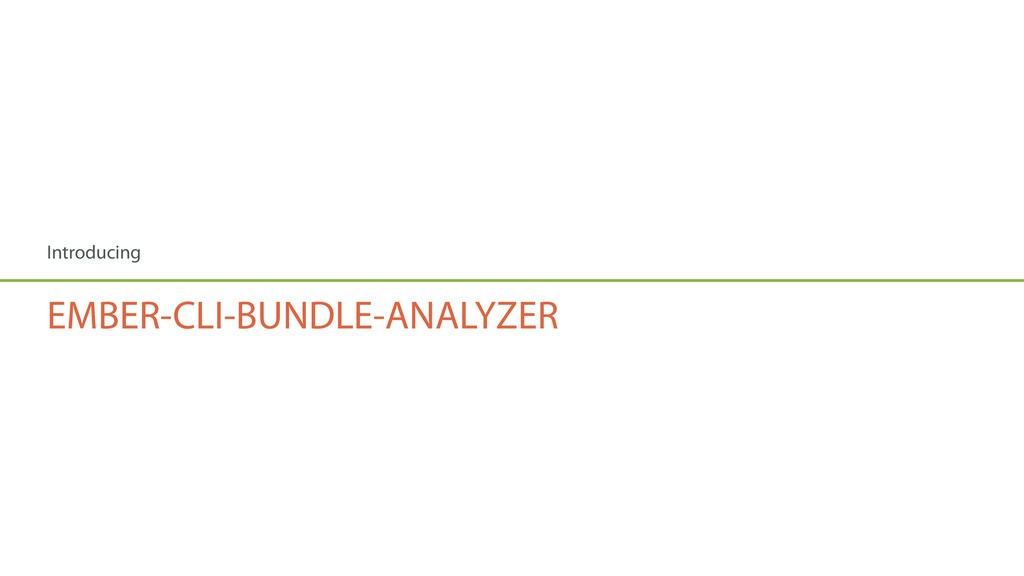 Introducing EMBER-CLI-BUNDLE-ANALYZER