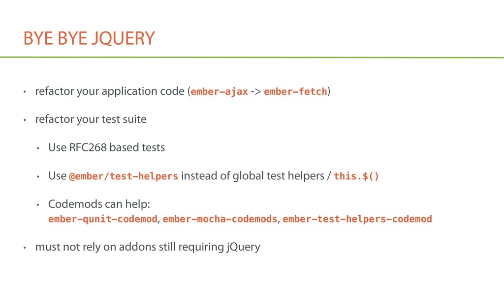 BYE BYE JQUERY • refactor your application code...