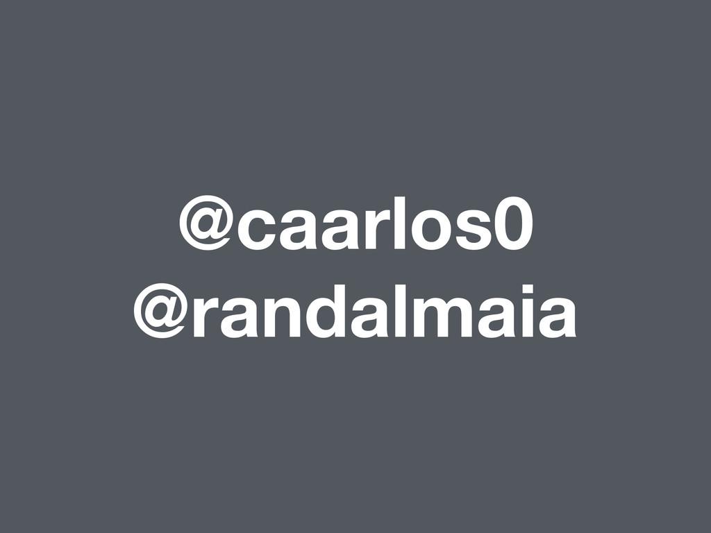 @caarlos0 @randalmaia