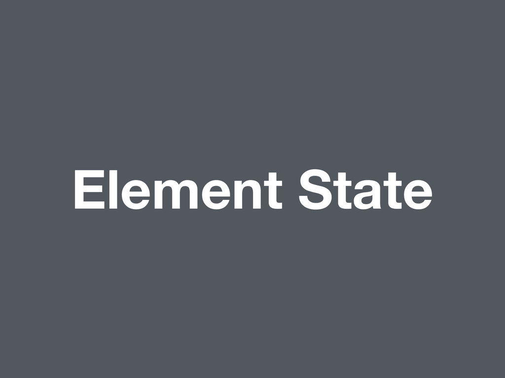 Element State