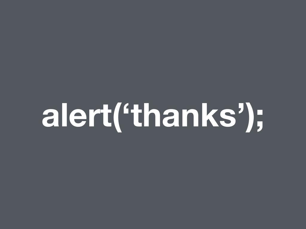 alert('thanks');