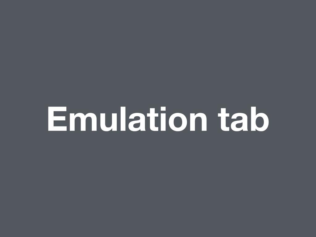 Emulation tab