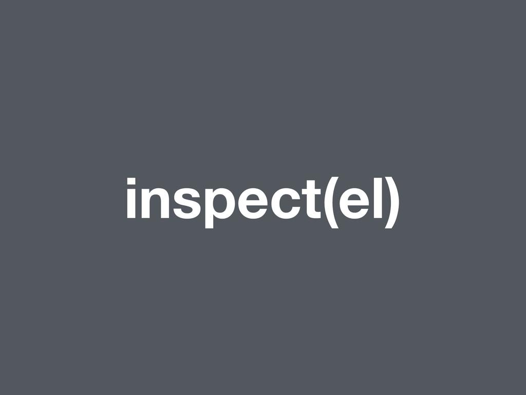 inspect(el)
