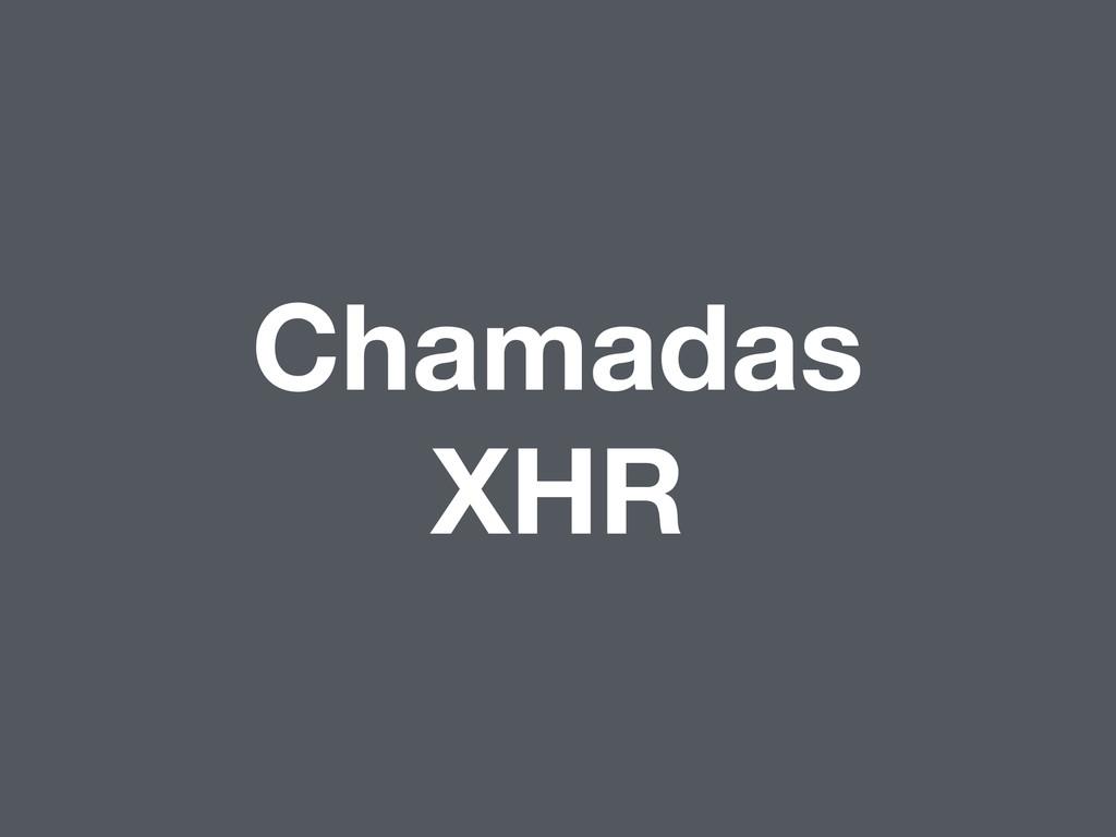 Chamadas XHR
