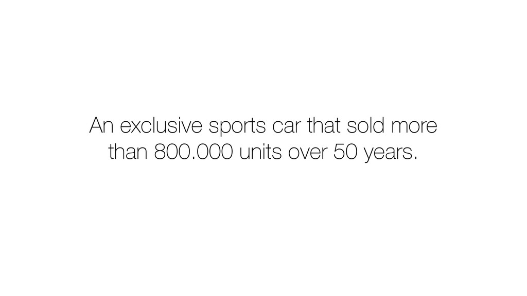 An exclusive sports car that sold more than 800...