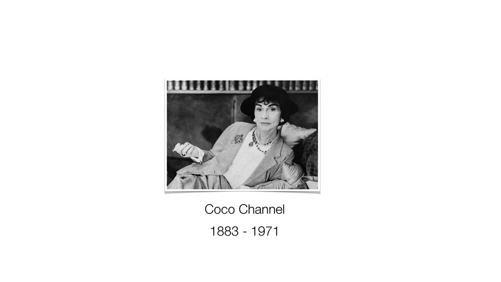 Coco Channel 1883 - 1971