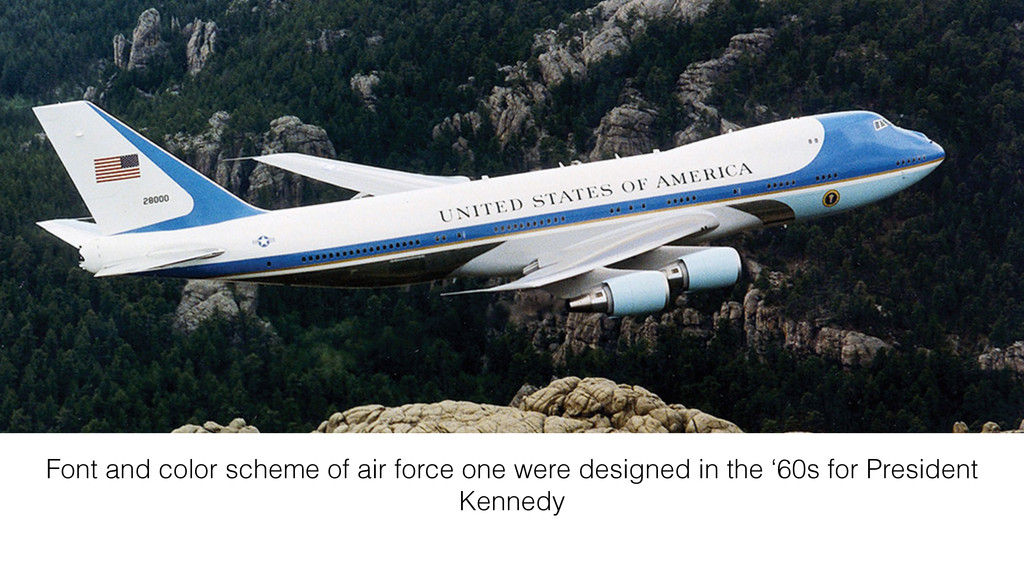 Font and color scheme of air force one were des...