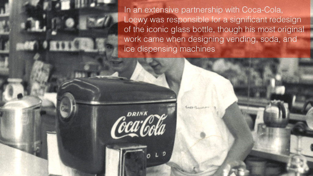 In an extensive partnership with Coca-Cola, Loe...
