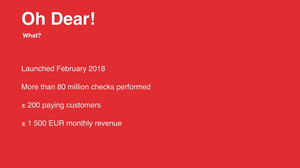 Oh Dear! Launched February 2018 More than 80 mi...