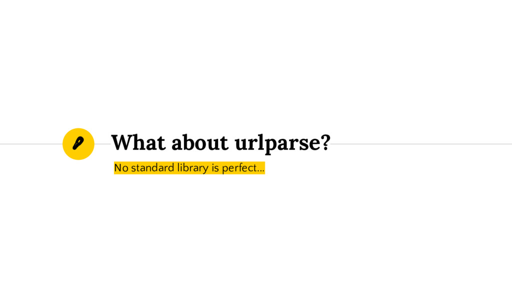What about urlparse? No standard library is per...