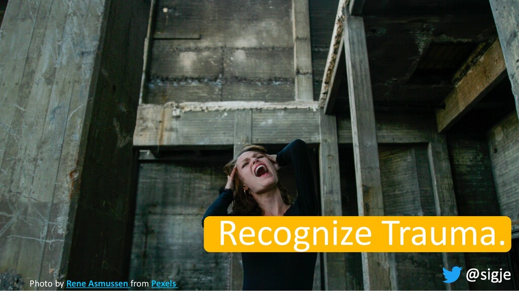 Recognize Trauma. Photo by Rene Asmussen from P...