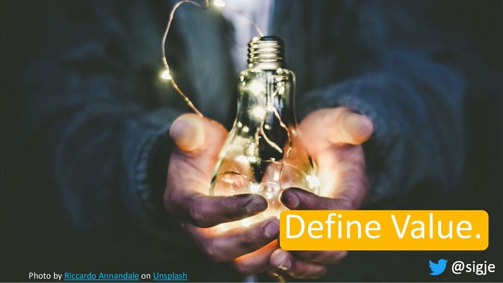 Define Value. Photo by Riccardo Annandale on Un...