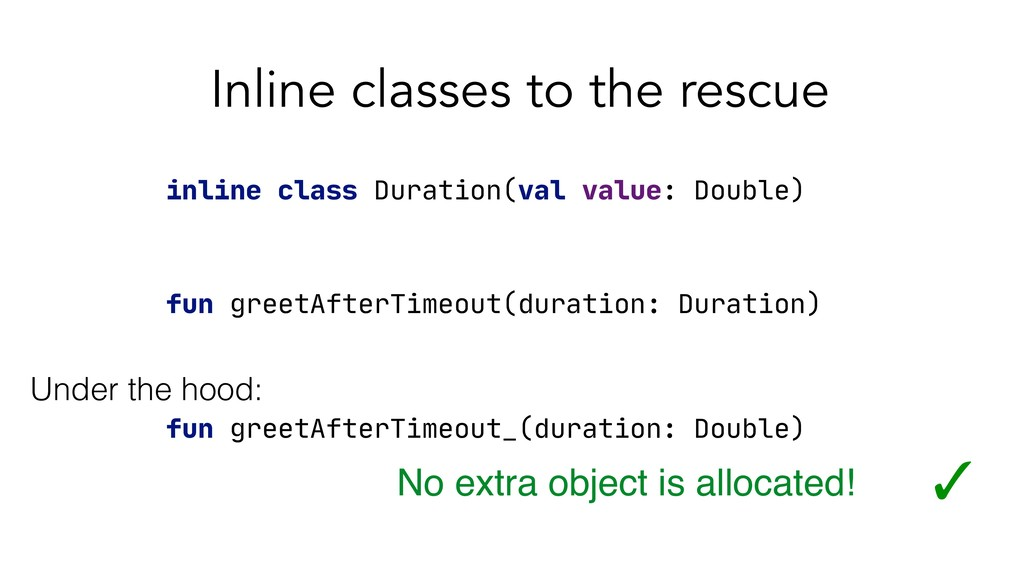 Inline classes to the rescue inline class Durat...
