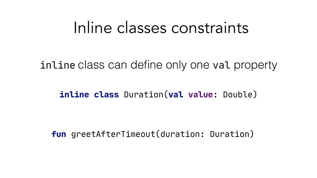 Inline classes constraints inline class Duratio...