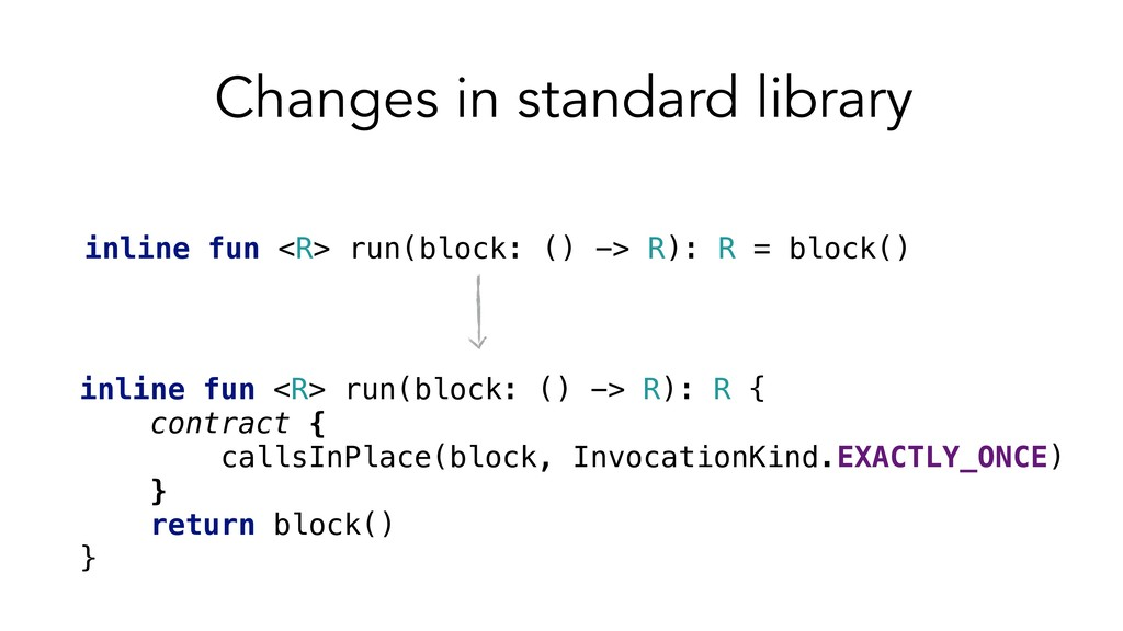 inline fun <R> run(block: () -> R): R = block()...