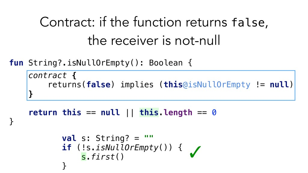 fun String?.isNullOrEmpty(): Boolean { contract...