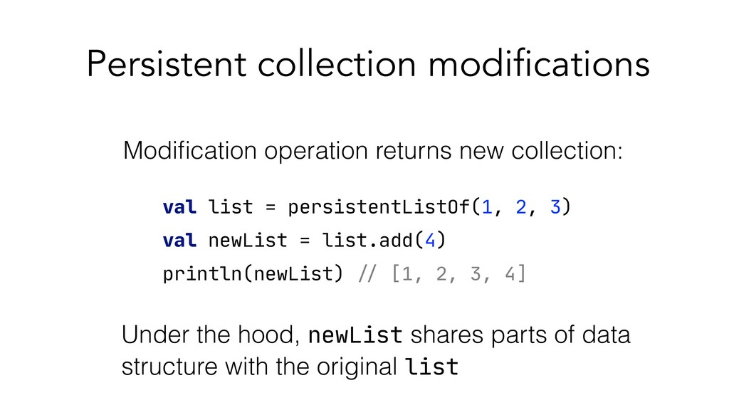 Persistent collection modifications val list = ...
