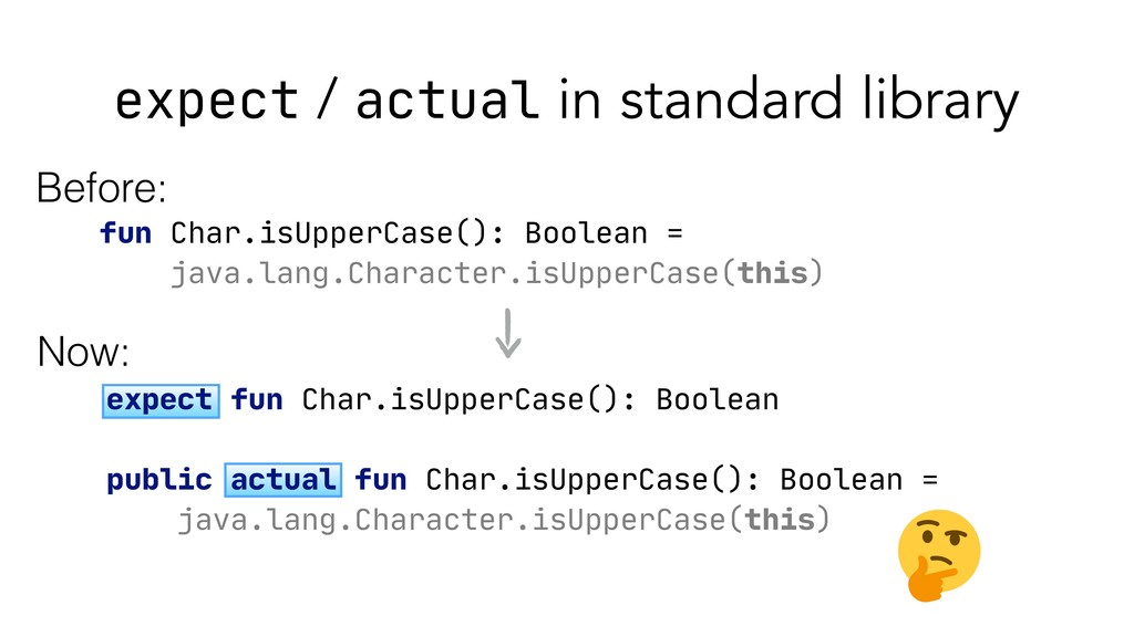 expect fun Char.isUpperCase(): Boolean  public ...