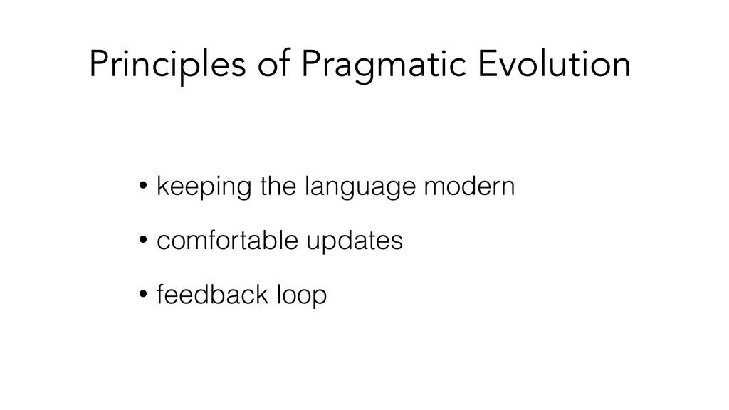 Principles of Pragmatic Evolution • keeping the...