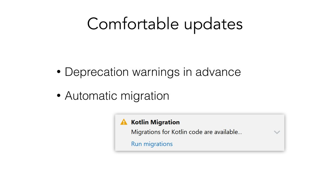 Comfortable updates • Deprecation warnings in a...