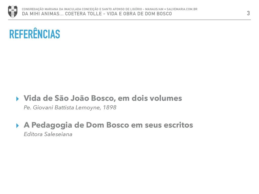 REFERÊNCIAS ▸ Vida de São João Bosco, em dois v...