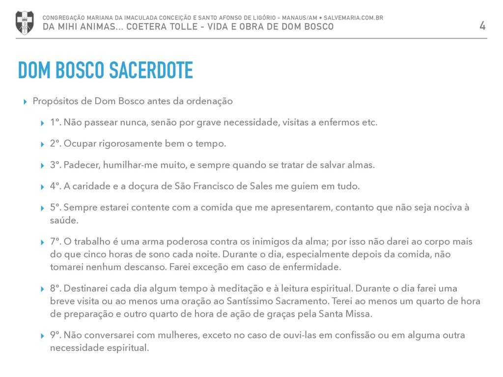▸ Propósitos de Dom Bosco antes da ordenação ▸ ...