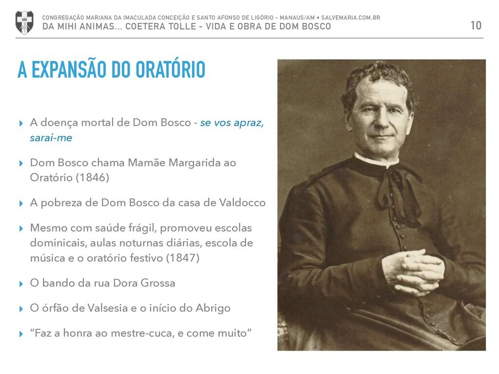 ▸ A doença mortal de Dom Bosco - se vos apraz, ...