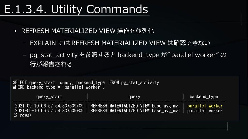 E.1.3.4. Utility Commands ● REFRESH MATERIALIZE...