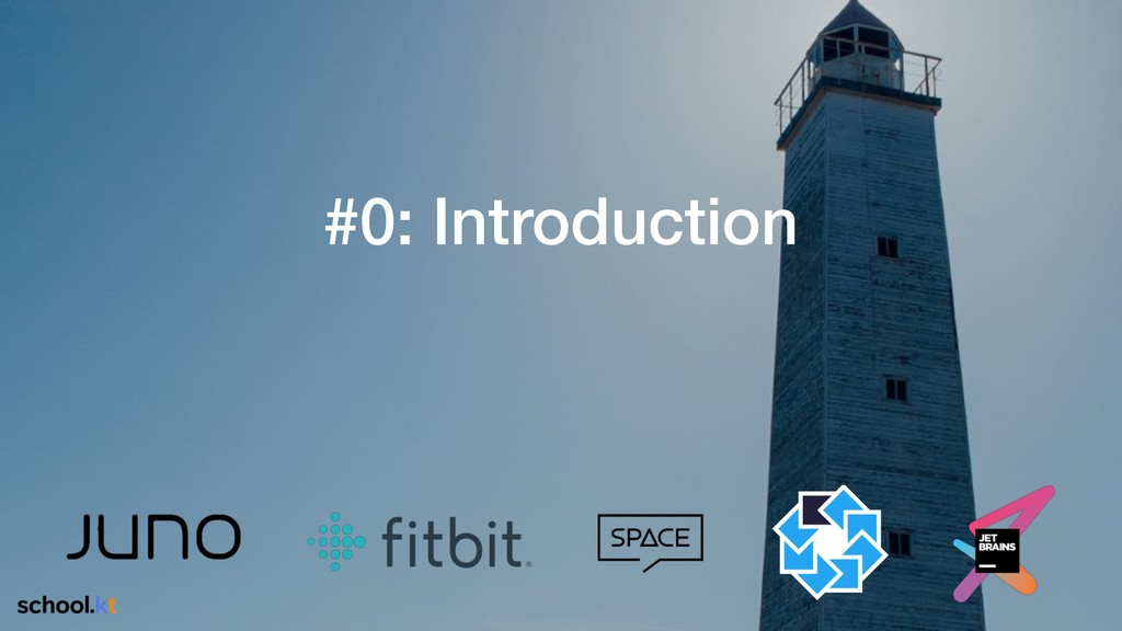 #0: Introduction