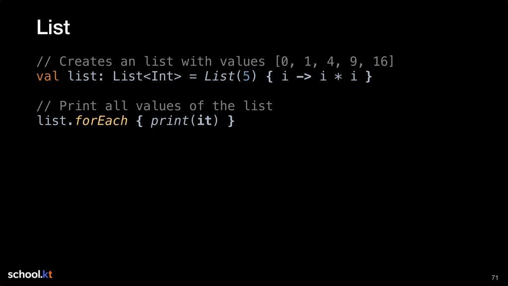!71 // Creates an list with values [0, 1, 4, 9,...