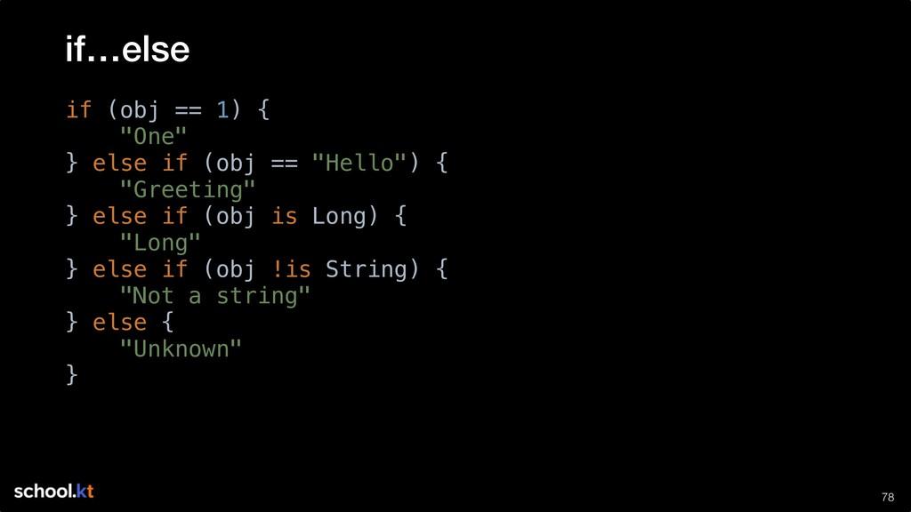 """!78 if (obj == 1) { """"One"""" } else if (obj == """"He..."""