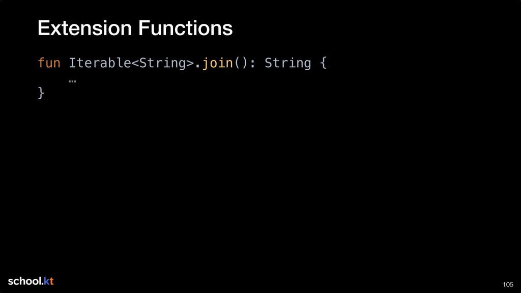 !105 fun Iterable<String>.join(): String { … } ...